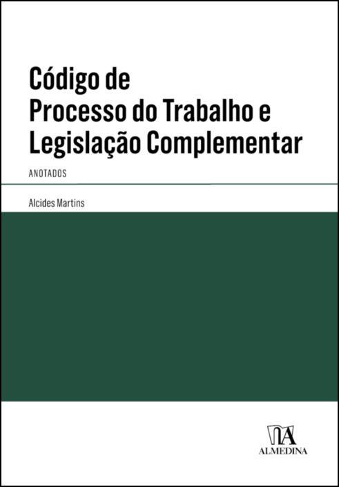 Código de Processo do Trabalho e Legislação Complementar Anotados