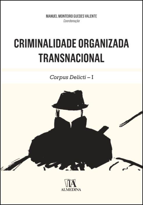Criminalidade Organizada Transnacional- Corpus Delicti - I
