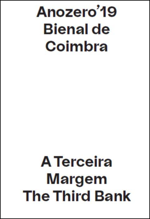 Anozero'19 Bienal de Coimbra - A Terceira Margem/The Third Bank