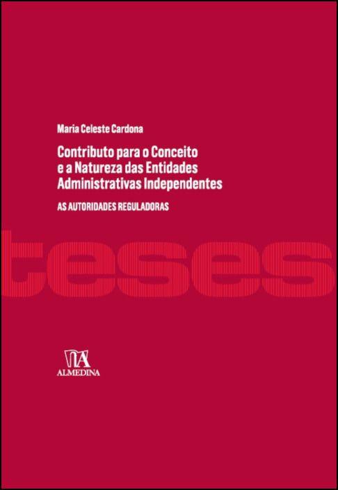 Contributo para o conceito e a natureza das entidades administrativas independentes