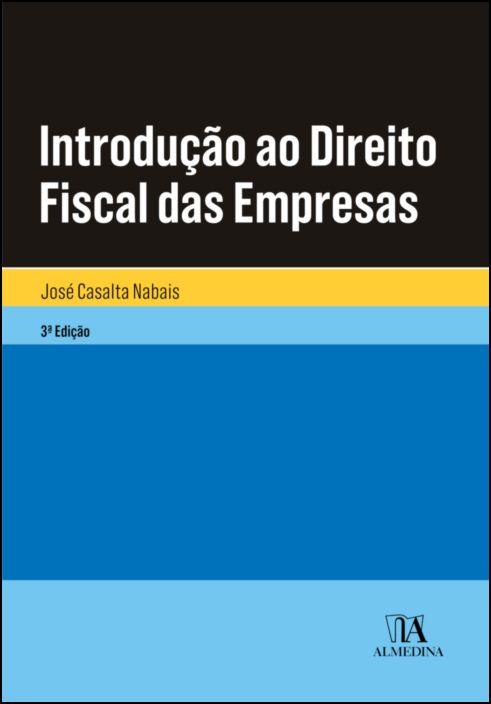 Introdução ao Direito Fiscal das Empresas - 3ª Edição