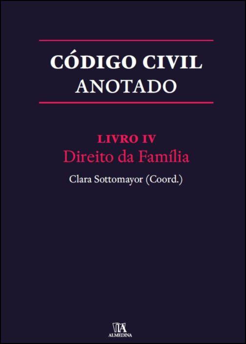 Código Civil Anotado- Livro IV - Direito da Família