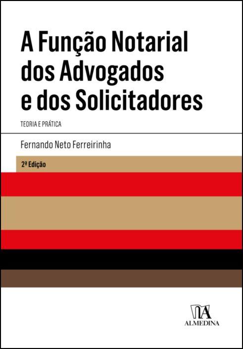 A Função Notarial dos Advogados e dos Solicitadores - 2ª Edição
