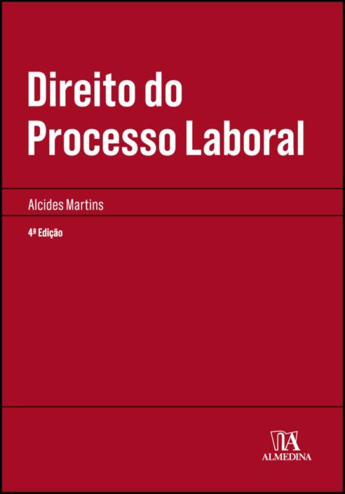 Direito do Processo Laboral - 4ª Edição