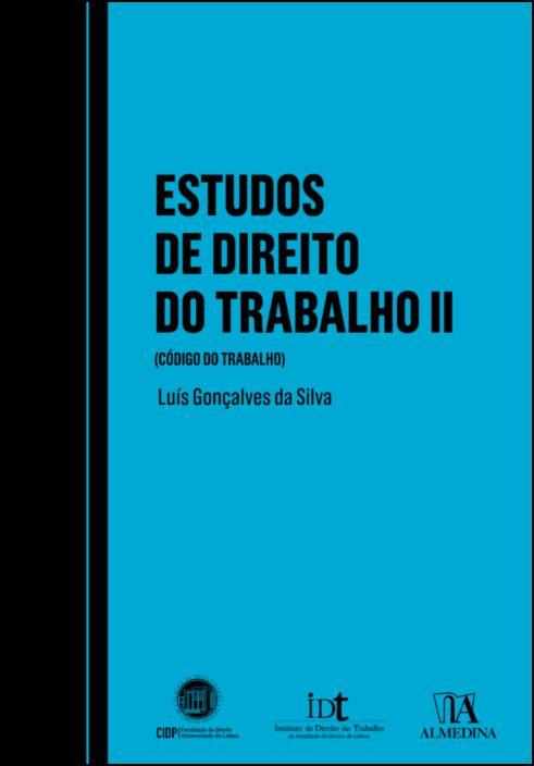 Estudos de Direito do Trabalho (Código do Trabalho) - Volume II