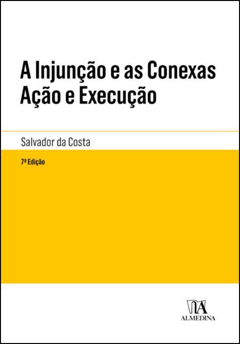 A Injunção e as Conexas Ação e Execução