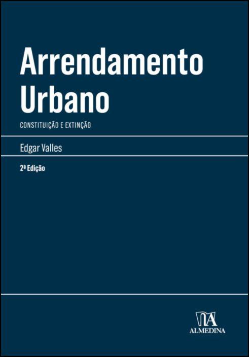 Arrendamento Urbano: Constituição e Extinção
