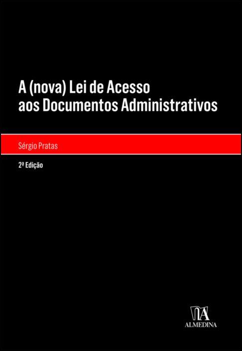 A (nova) Lei de Acesso aos Documentos Administrativos - 2ª Edição
