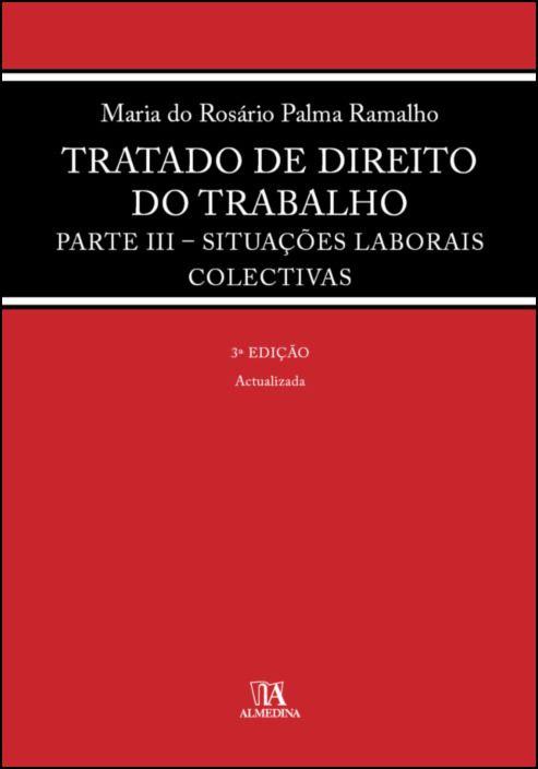 Tratado de Direito do Trabalho Parte III - Situações Laborais Colectivas