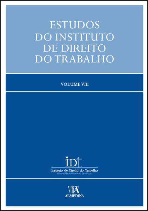 Estudos do Instituto de Direito do Trabalho - Volume VIII