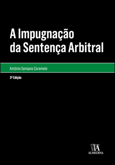 A Impugnação da Sentença Arbitral - 3ª Edição