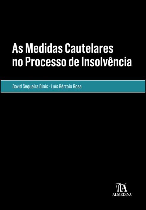 As Medidas Cautelares no Processo de Insolvência- Em especial, o Administrador Judicial Provisório