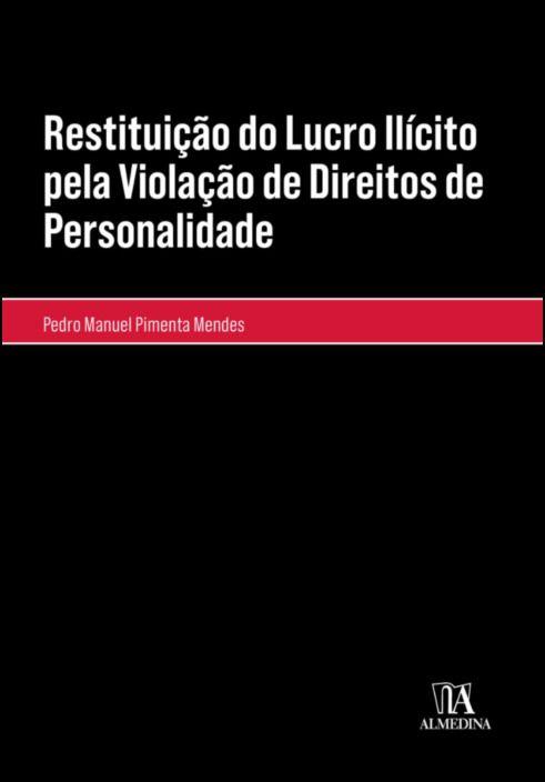 Restituição do Lucro Ilícito pela Violação de Direitos de Personalidade