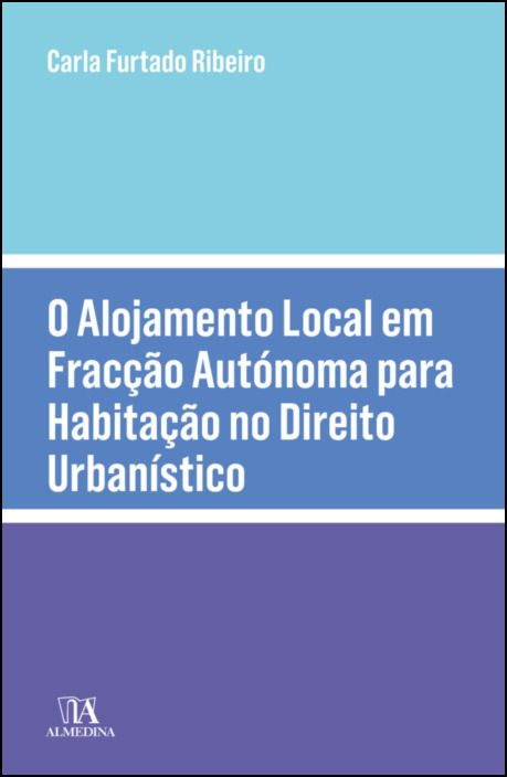 O Alojamento Local em Fracção Autónoma para Habitação no Direito Urbanístico