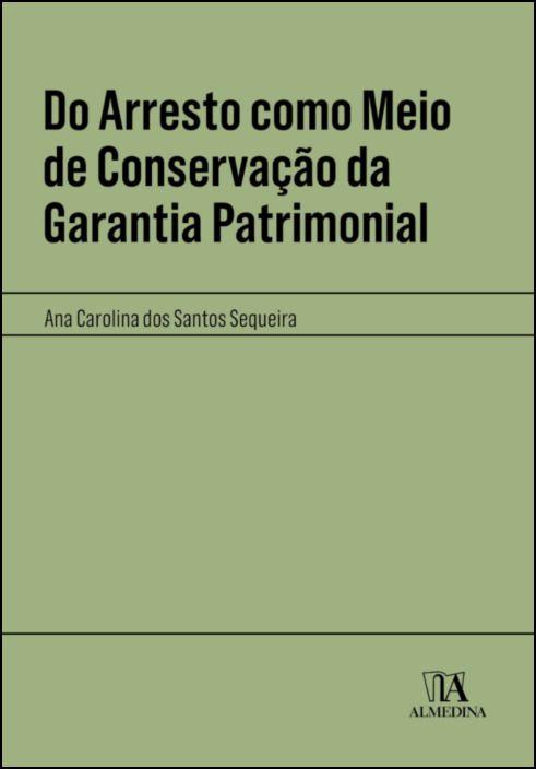 Do Arresto como Meio de Conservação da Garantia Patrimonial