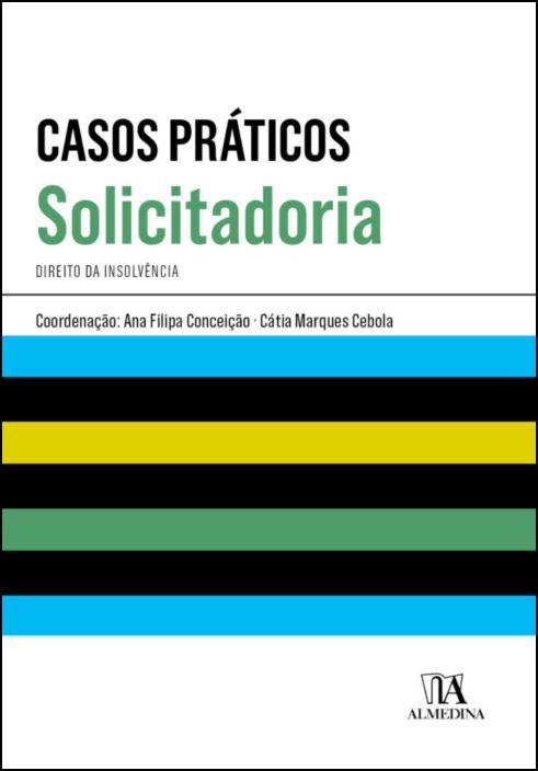 Casos Práticos de Solicitadoria - Direito da Insolvência