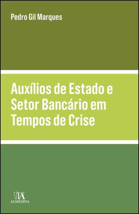 Auxílios de Estado e Setor Bancário em Tempos de Crise