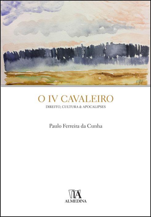 O IV Cavaleiro - Direito, Cultura & Apocalipses