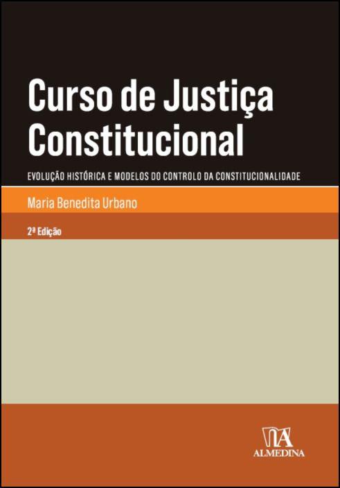 Curso de Justiça Constitucional - I Volume - Parte Geral