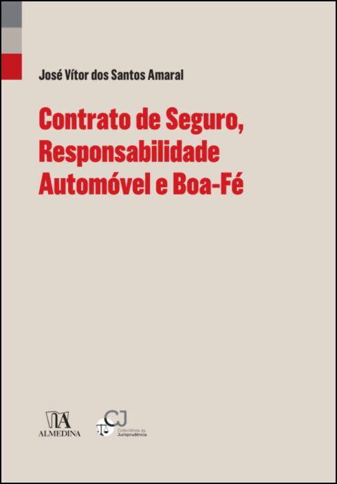 Contrato de Seguro, Responsabilidade Automóvel e Boa-Fé