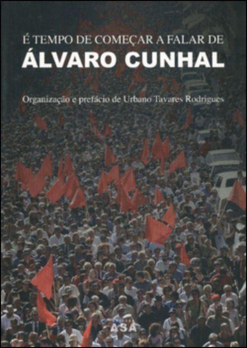 É Tempo de Começar a Falar de Álvaro Cunhal