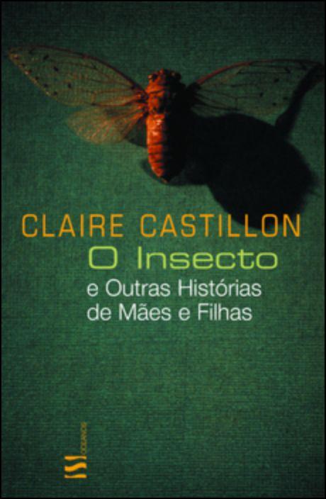 O Insecto e Outras Histórias de Mães e Filhas