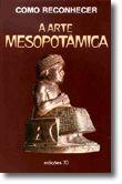 Como Reconhecer a Arte Mesopotâmica