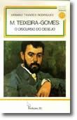 M.Teixeira Gomes: o Discurso do desejo
