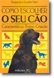 Como Escolher o seu cão - Características • Treino • Criação
