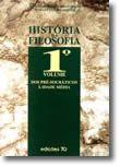 História da Filosofia - Volume I - dos Pré-Socráticos à Idade Média