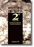 História da Filosofia - Volume II - do Renascimento à Idade Moderna