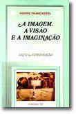 A Imagem, a Visão e a Imaginação