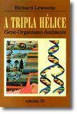 A Tripla Hélice - Gene - Organismo - Ambiente