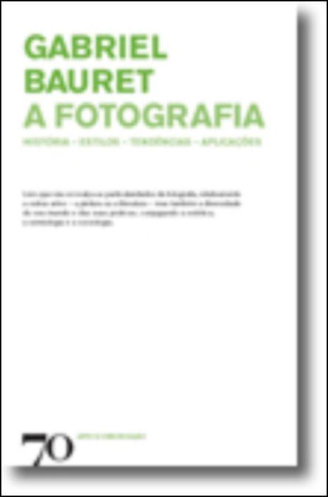 A Fotografia - História, Estilos, Tendências, Aplicações