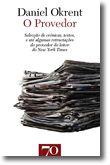 O Provedor - Selecção de Crónicas, Textos, e até algumas Retractações do Provedor do leitor do New York Times