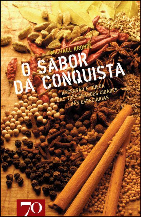 O Sabor da Conquista - Ascensão e queda das três grandes cidades das especiarias
