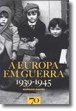 A Europa em Guerra 1939-1945