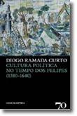 Cultura Política no Tempo dos Filipes (1580-1640)