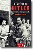 O Império de Hitler - O Domínio Nazi na Europa Ocupada