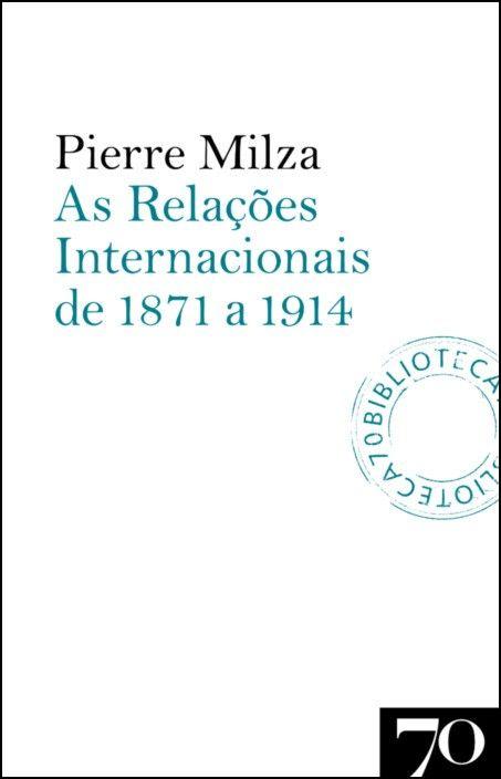 As Relações Internacionais de 1871 a 1914