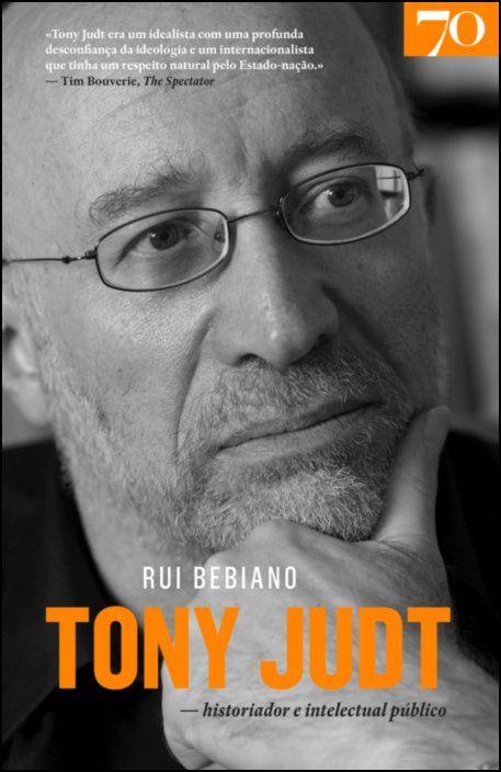 Tony Judt - Historiador e Intelectual Público