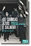 Os Camisas Azuis e Salazar - Rolão Preto e o Fascismo em Portugal