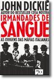 Irmandades de Sangue - As Origens das Máfias Italianas