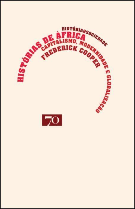 Histórias de África - Capitalismo, modernidade e globalização