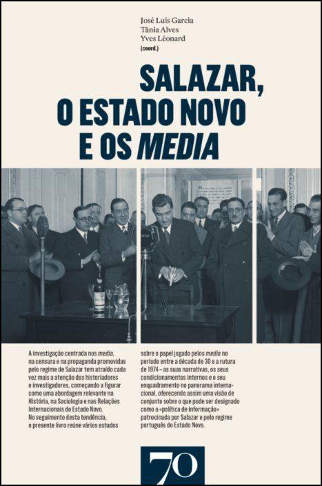 Salazar, o Estado Novo e os media