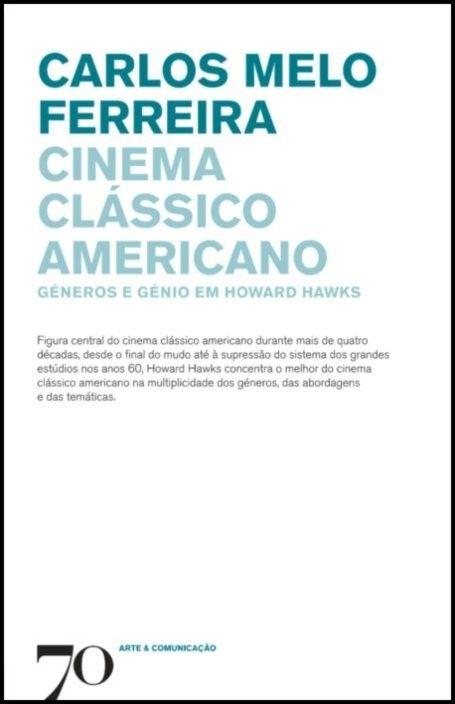 Cinema Clássico Americano: géneros e génio em Howard Hawks