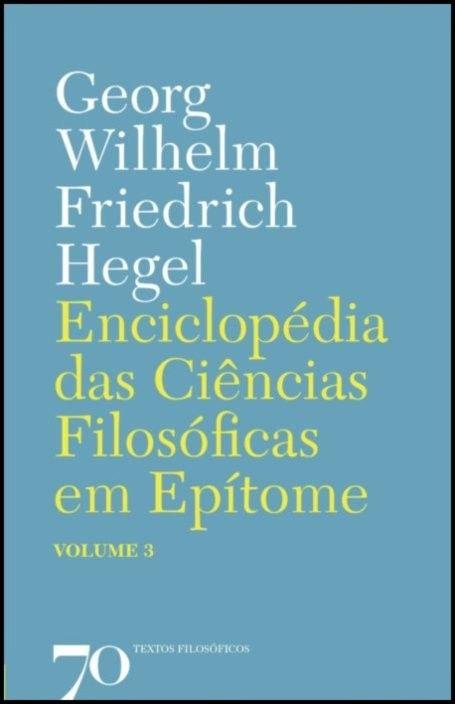 Enciclopédia das Ciências Filosóficas em Epítome - Vol. 3