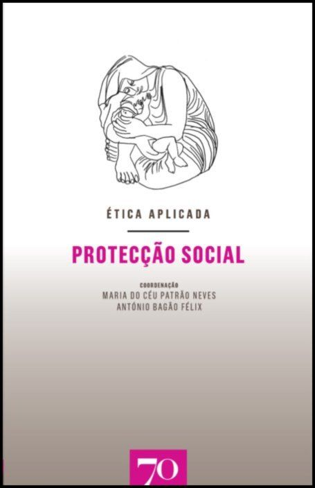 Ética Aplicada: Protecção Social