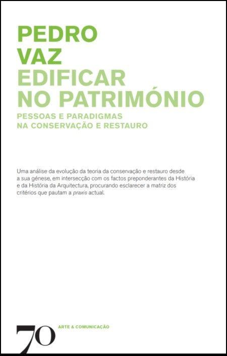 Edificar no Património: pessoas e paradigmas na conservação e restauro
