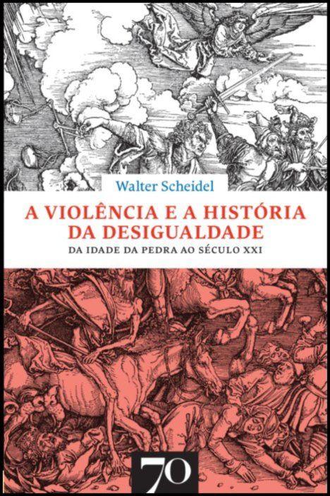 A violência e a história da desigualdade. Da Idade da Pedra ao Século XXI